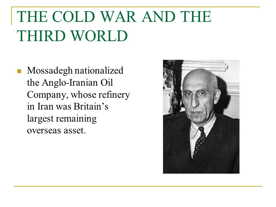 THE COLD WAR AND THE THIRD WORLD