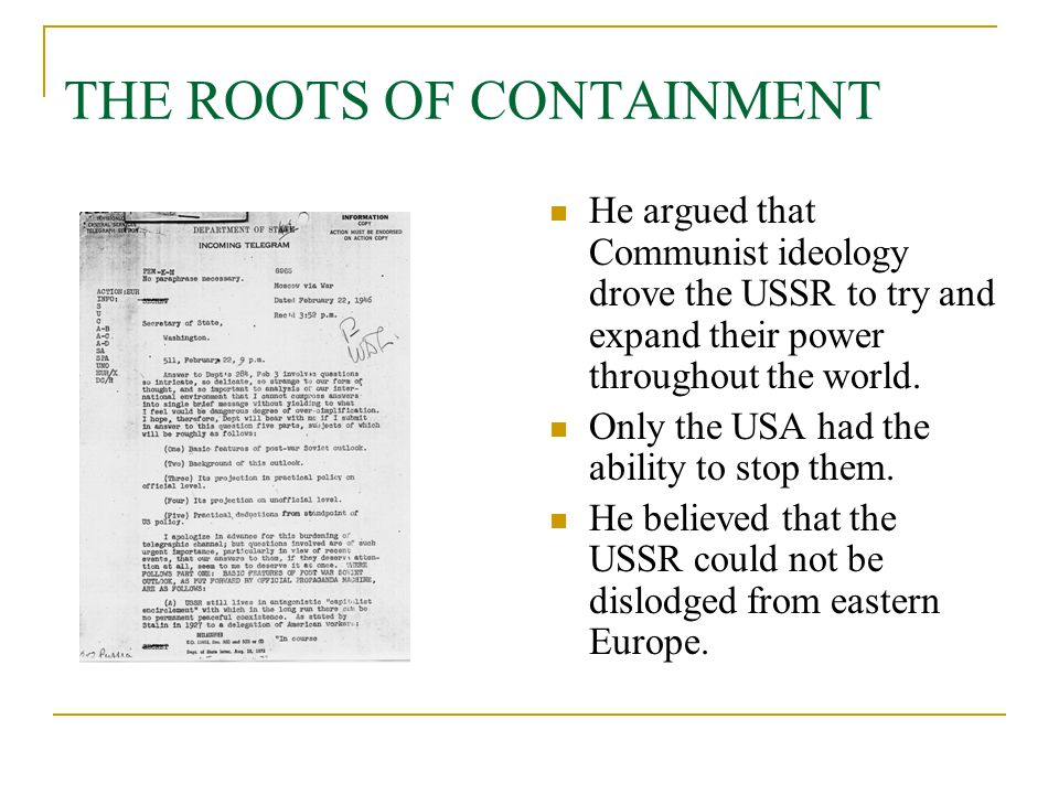 THE ROOTS OF CONTAINMENT