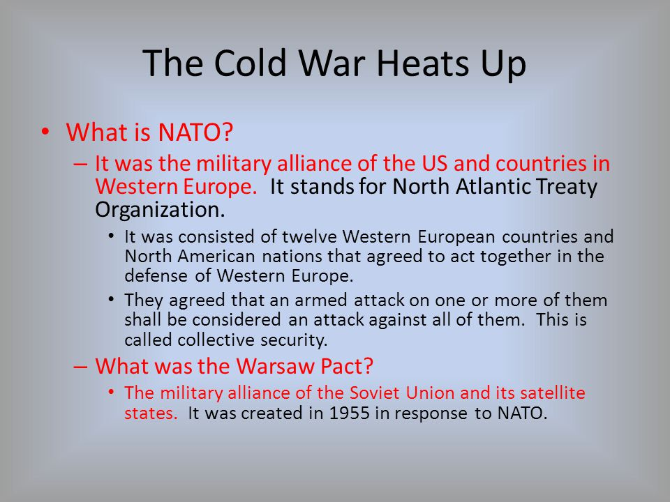 The Cold War Heats Up What is NATO