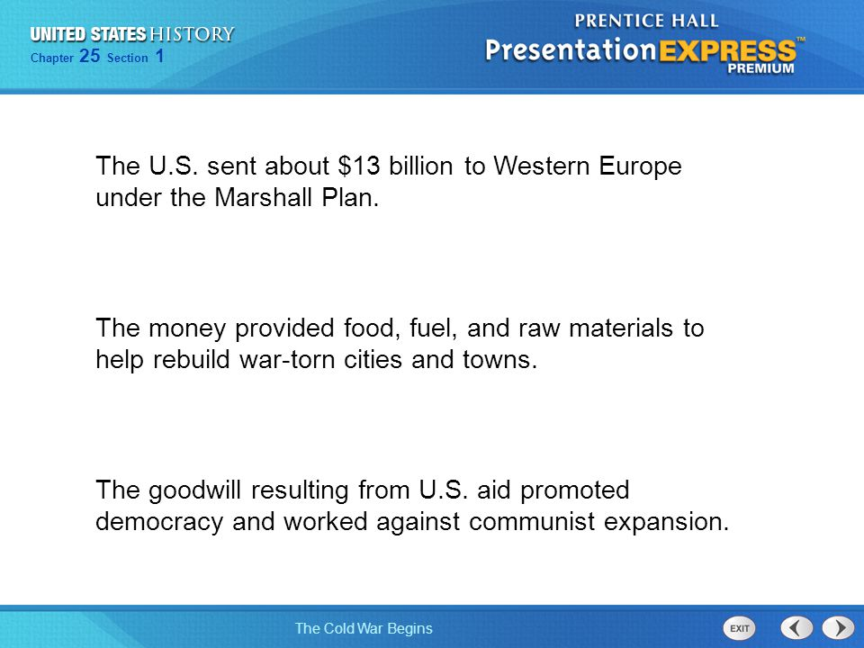 The U.S. sent about $13 billion to Western Europe under the Marshall Plan.