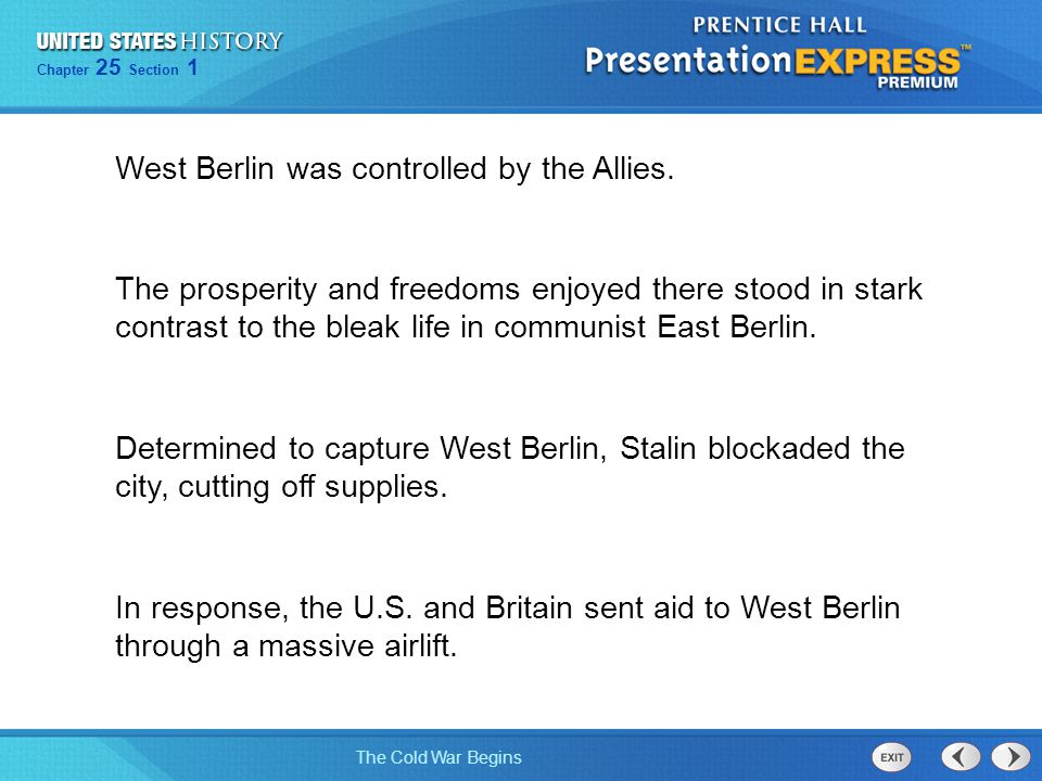 West Berlin was controlled by the Allies.
