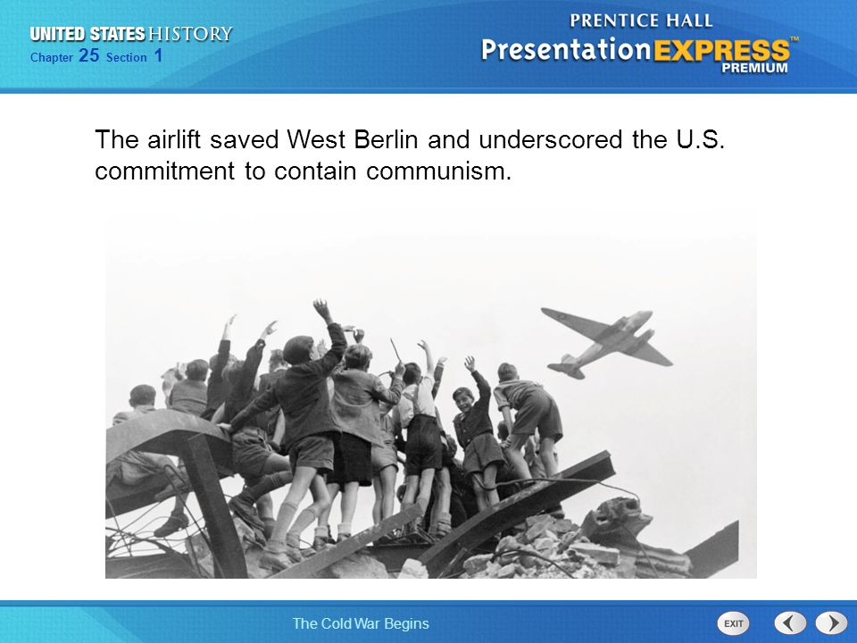 The airlift saved West Berlin and underscored the U. S