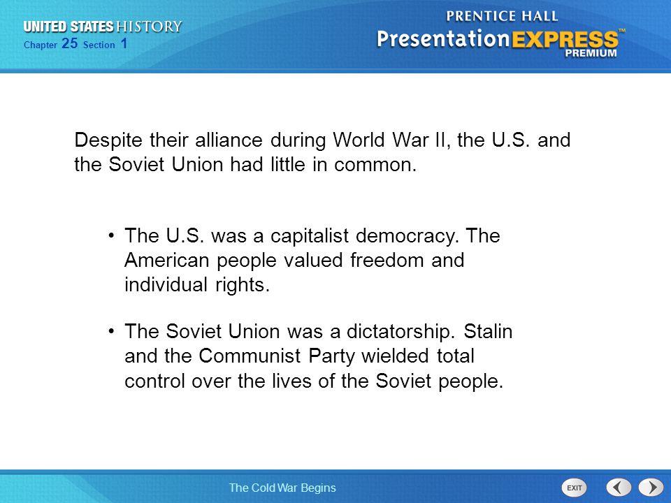 Despite their alliance during World War II, the U. S