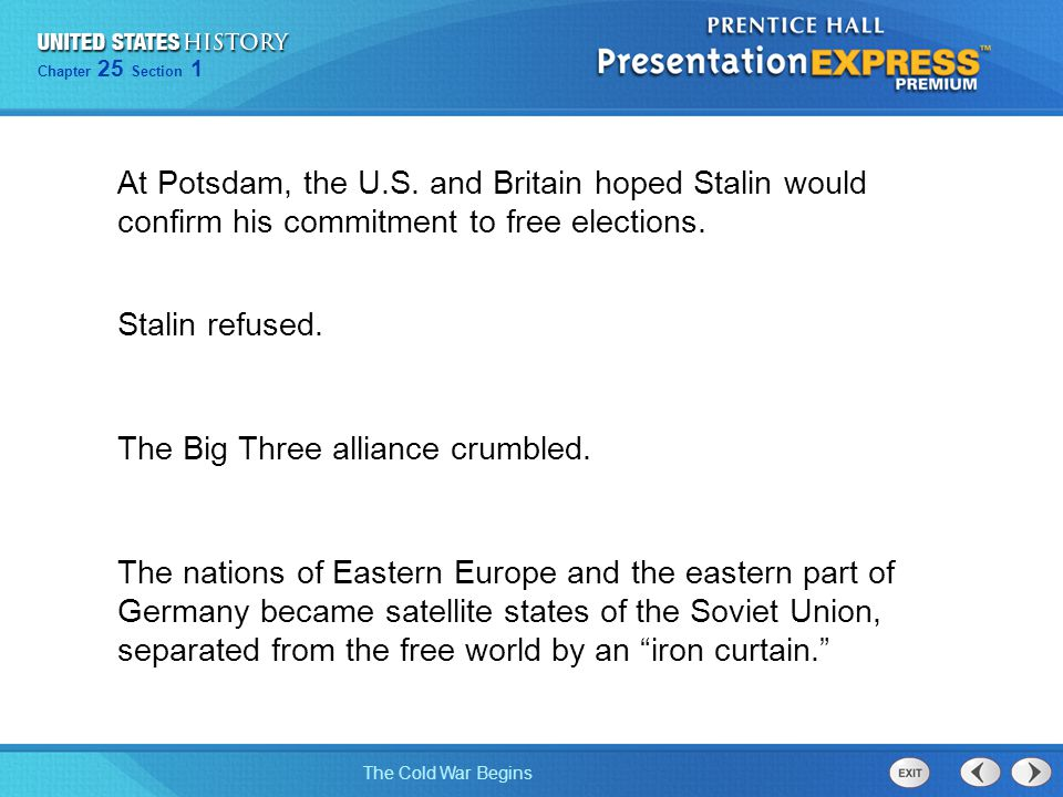 At Potsdam, the U.S. and Britain hoped Stalin would confirm his commitment to free elections.