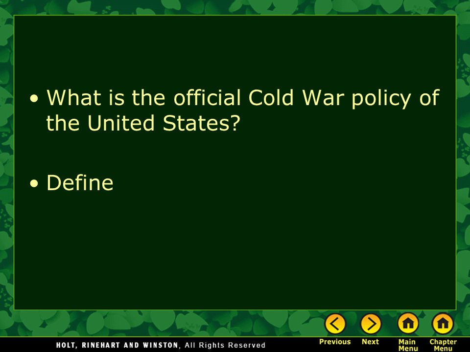 What is the official Cold War policy of the United States