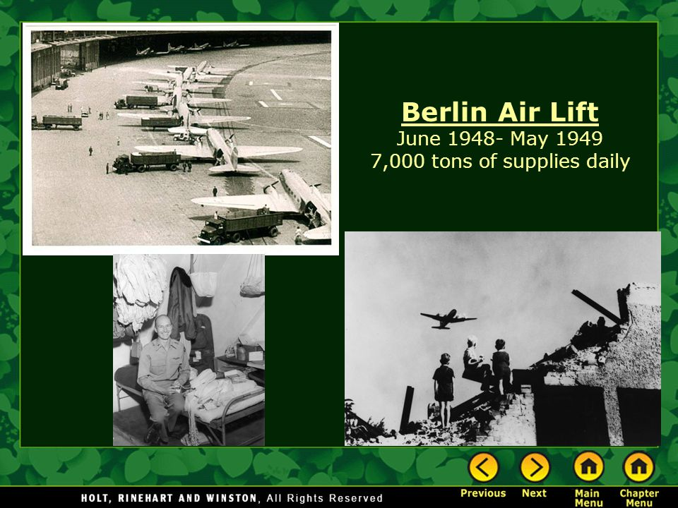 Berlin Air Lift June 1948- May 1949 7,000 tons of supplies daily