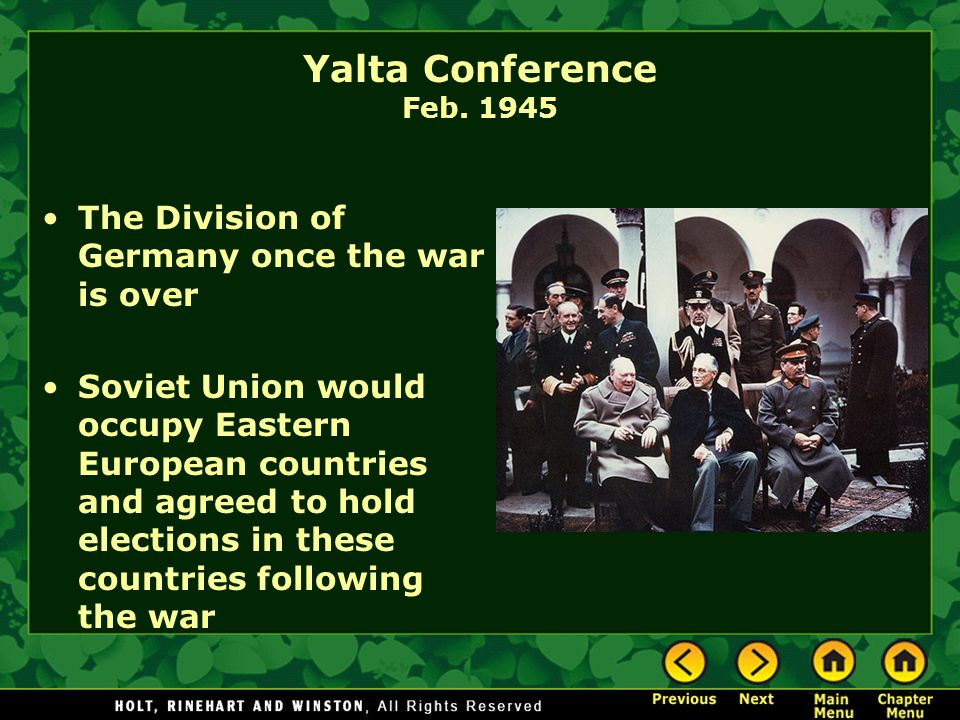 Yalta Conference Feb. 1945 The Division of Germany once the war is over.