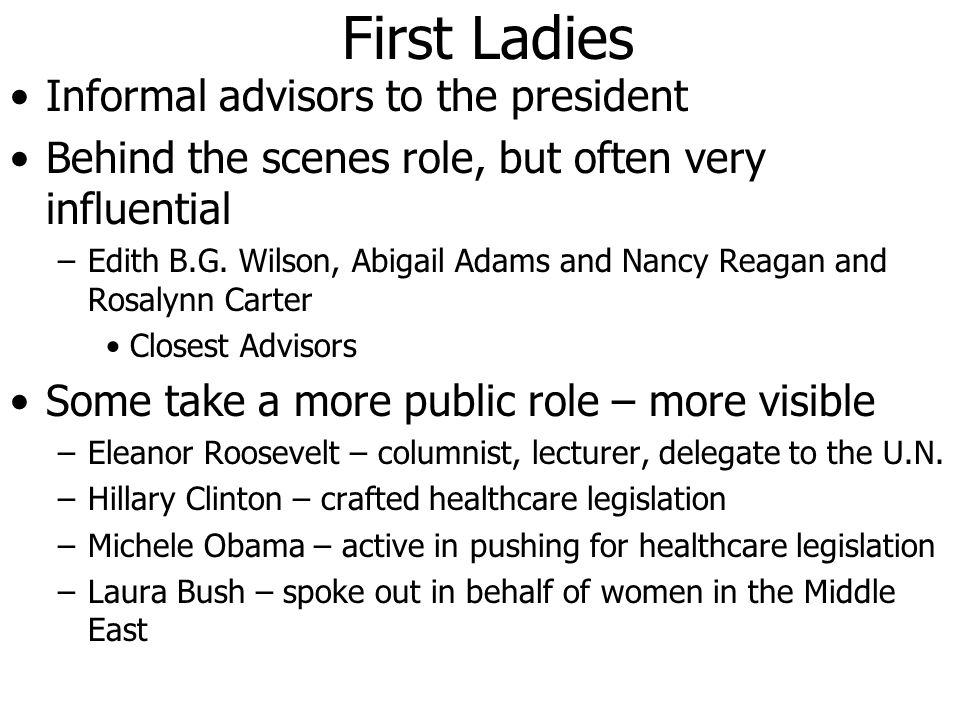 First Ladies Informal advisors to the president