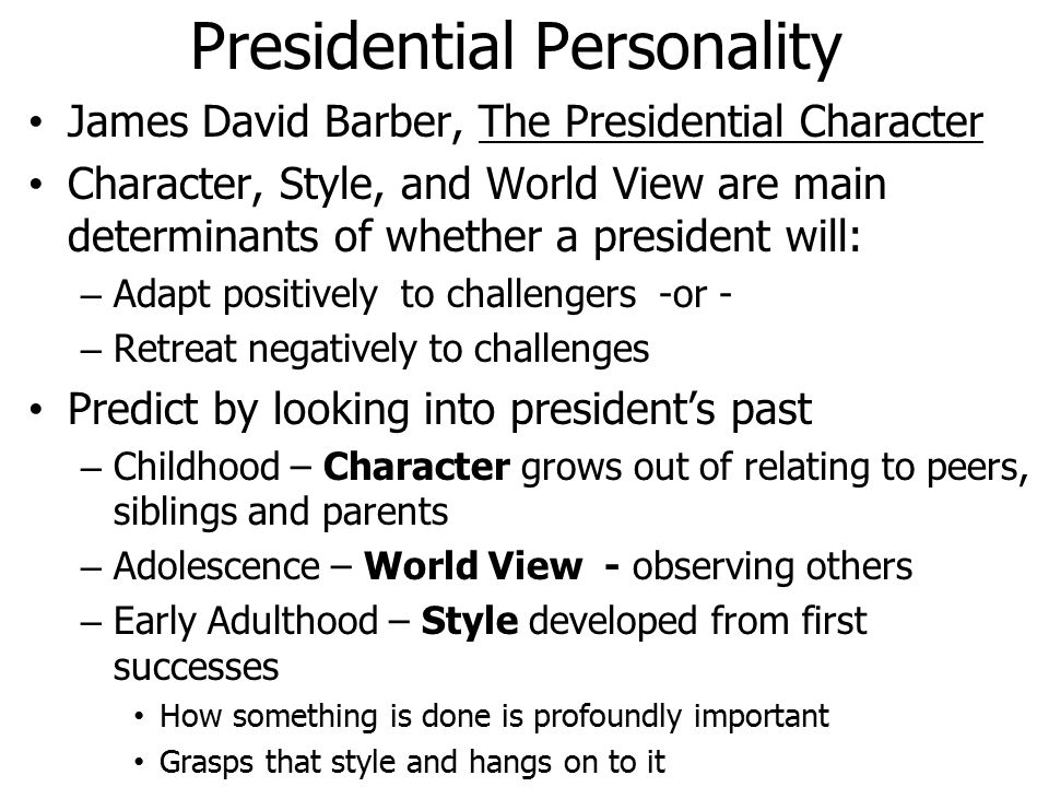 presidential personality It was among the first in a series of speeches, papers, and articles whose purpose was to explain his theory of presidential personality and how to predict it, always.