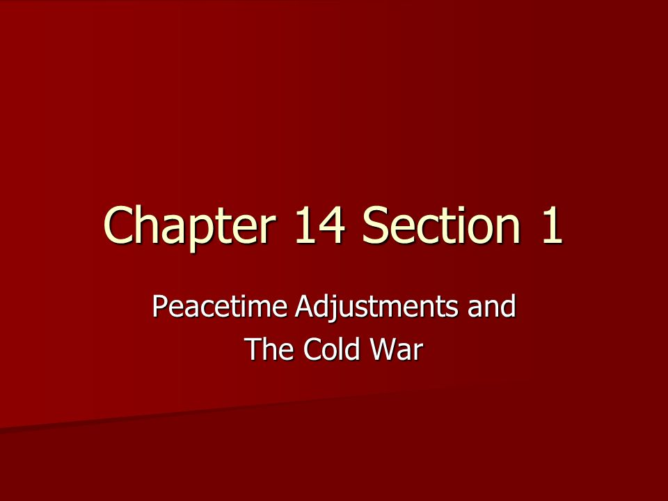 Peacetime Adjustments and The Cold War