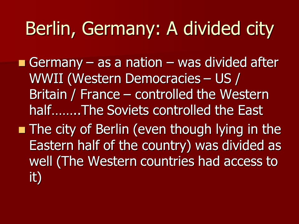 Berlin, Germany: A divided city