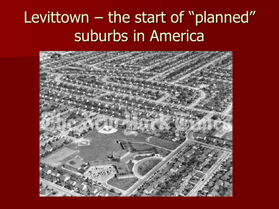 Levittown – the start of planned suburbs in America