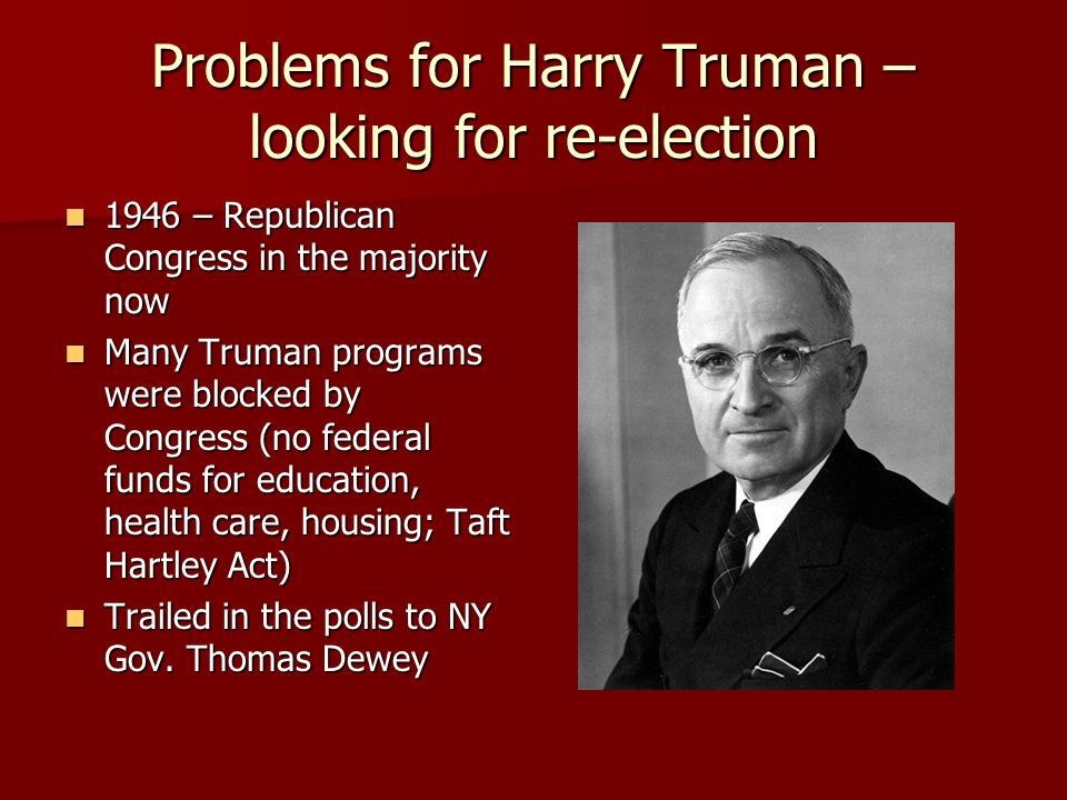 Problems for Harry Truman – looking for re-election