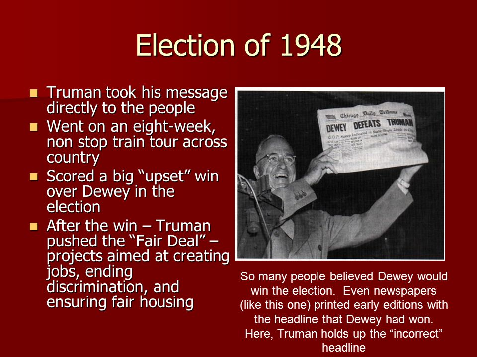 Election of 1948 Truman took his message directly to the people