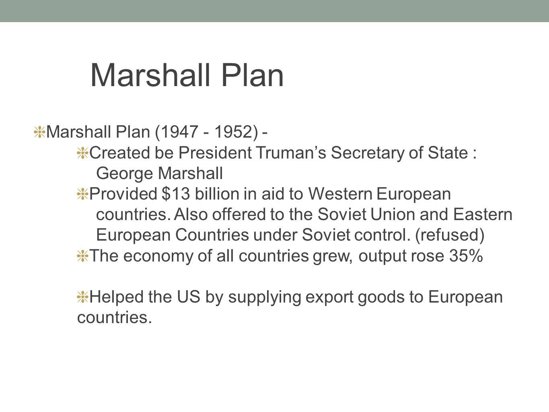 Marshall Plan Marshall Plan (1947 - 1952) -