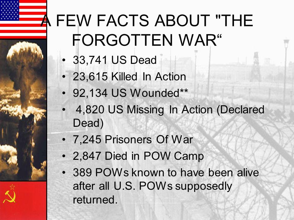 A FEW FACTS ABOUT THE FORGOTTEN WAR