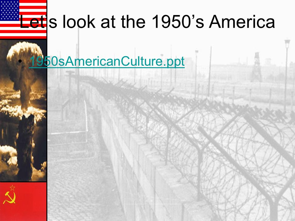 Let's look at the 1950's America