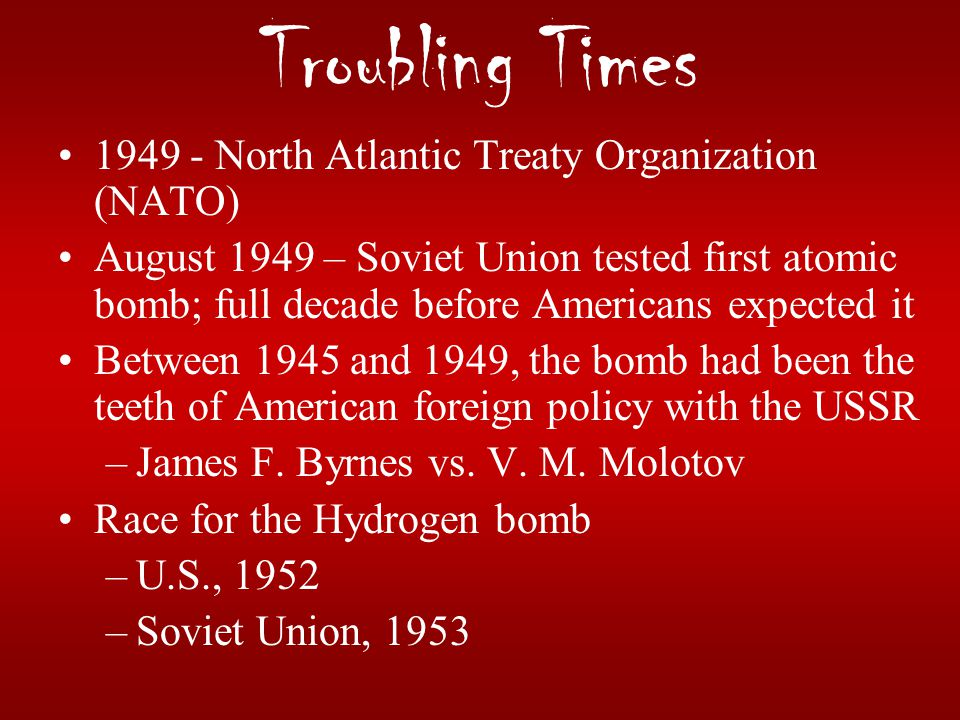 Troubling Times 1949 - North Atlantic Treaty Organization (NATO)