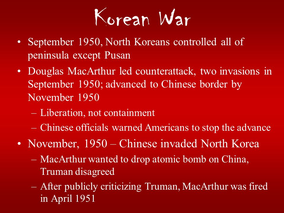 Korean War November, 1950 – Chinese invaded North Korea