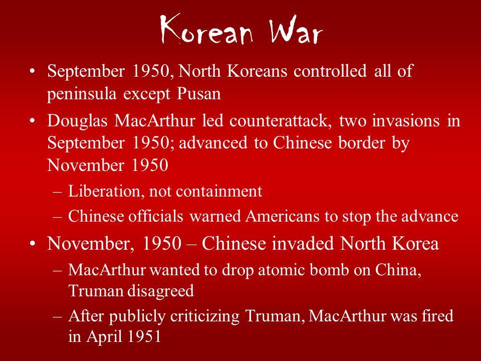 Korean War November, 1950 – Chinese invaded North Korea