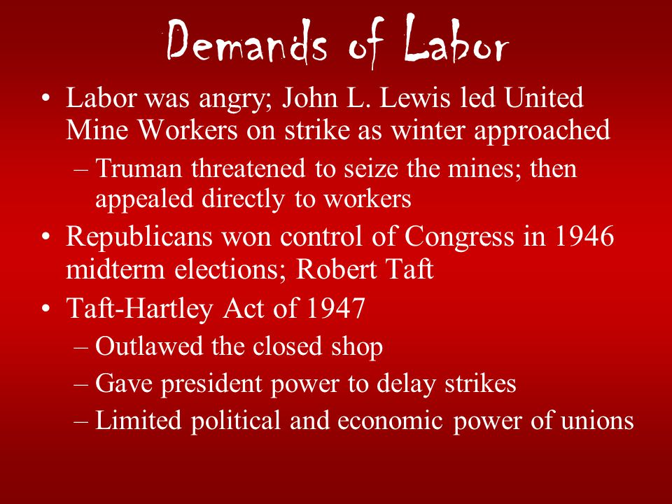 Demands of Labor Labor was angry; John L. Lewis led United Mine Workers on strike as winter approached.