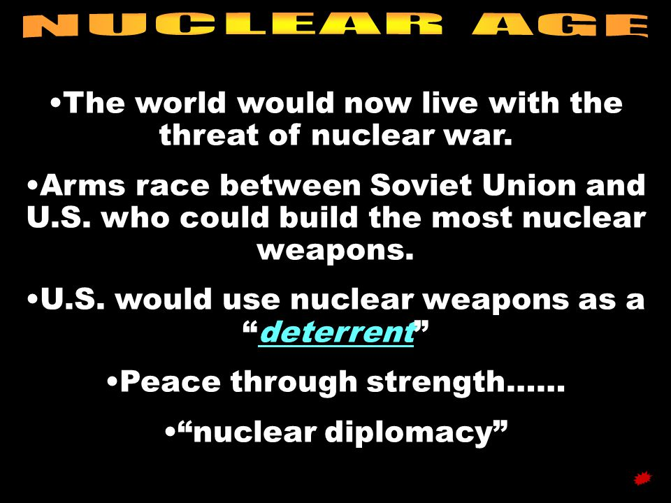 NUCLEAR AGE The world would now live with the threat of nuclear war.