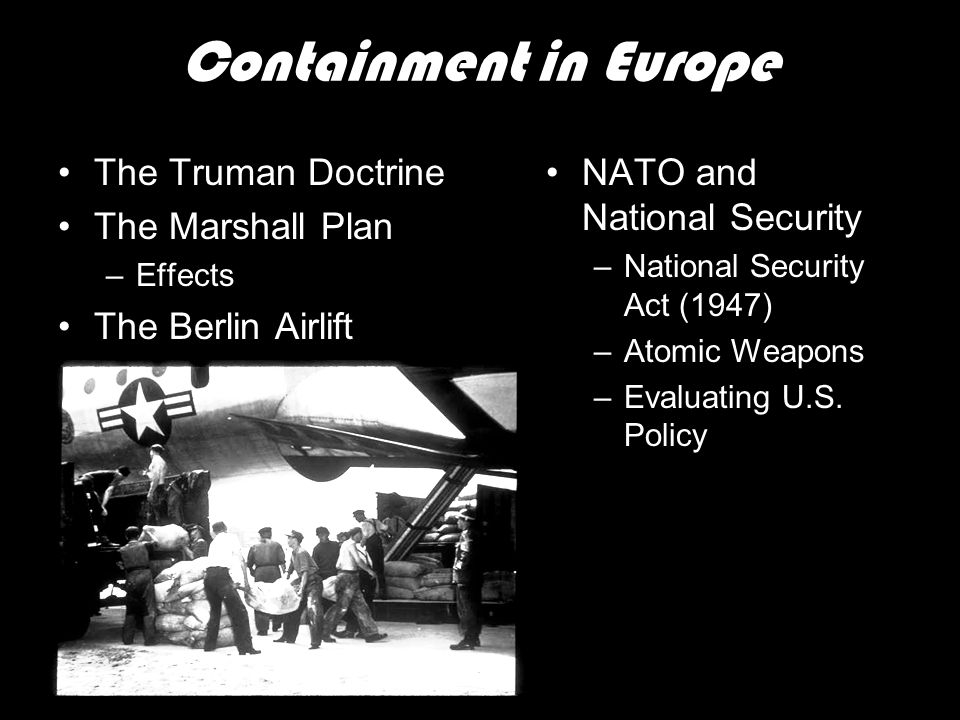 Containment in Europe The Truman Doctrine The Marshall Plan