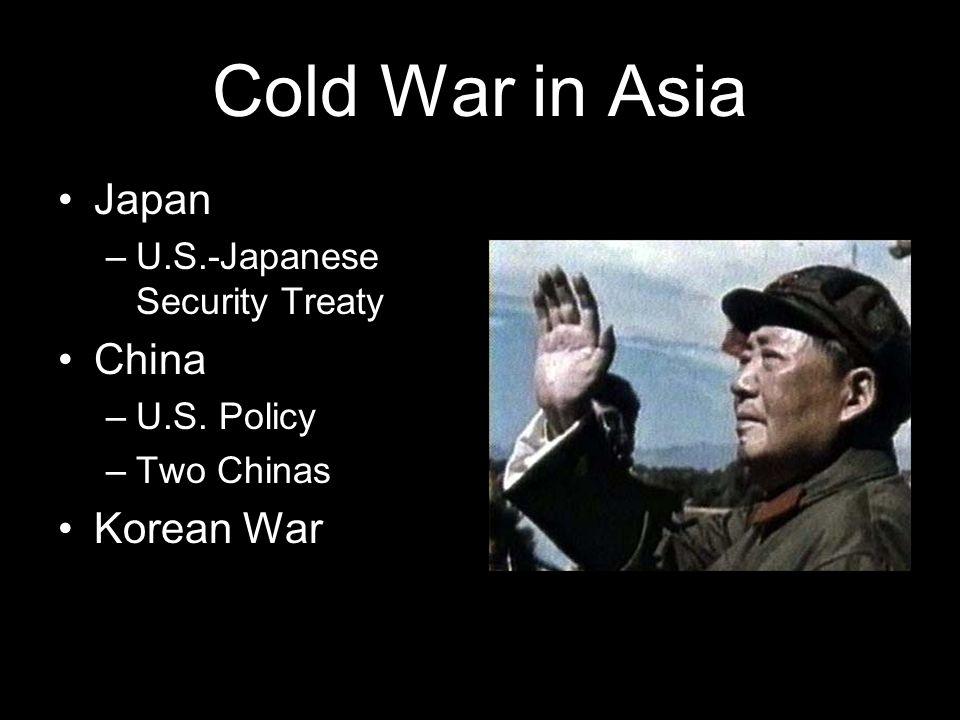 Cold War in Asia Japan China Korean War U.S.-Japanese Security Treaty
