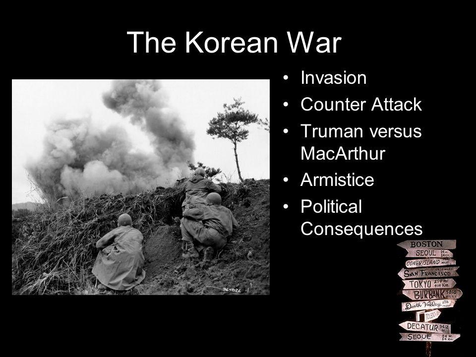 The Korean War Invasion Counter Attack Truman versus MacArthur