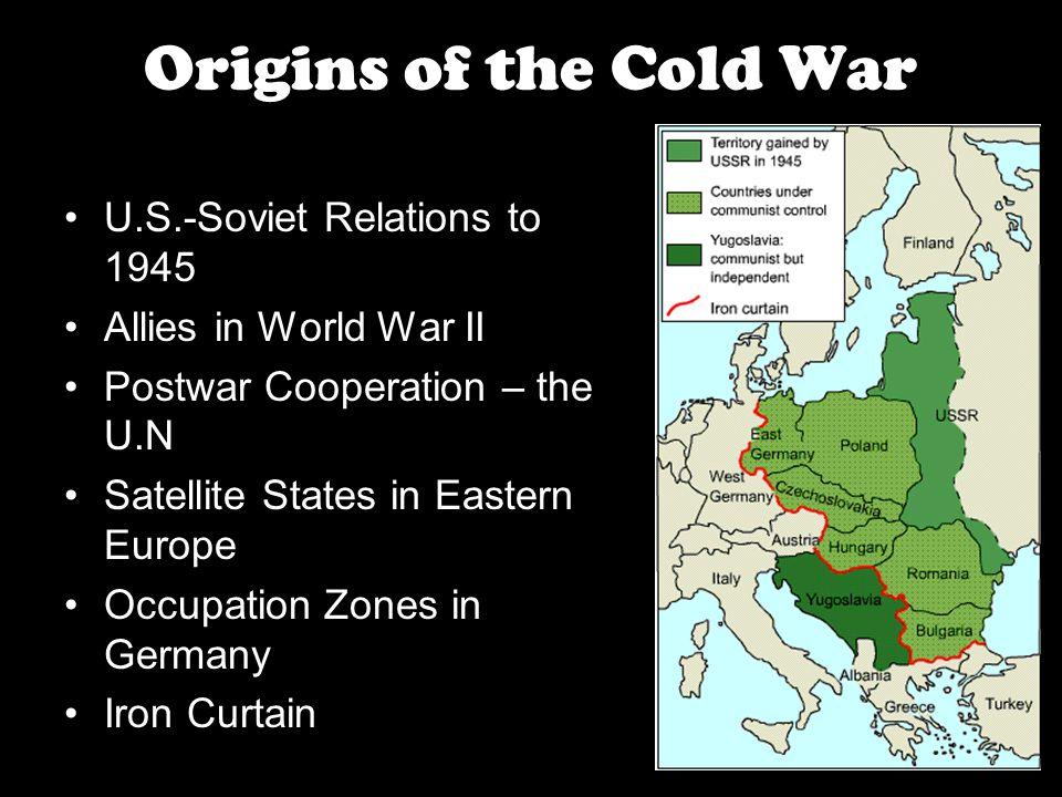 Origins of the Cold War U.S.-Soviet Relations to 1945