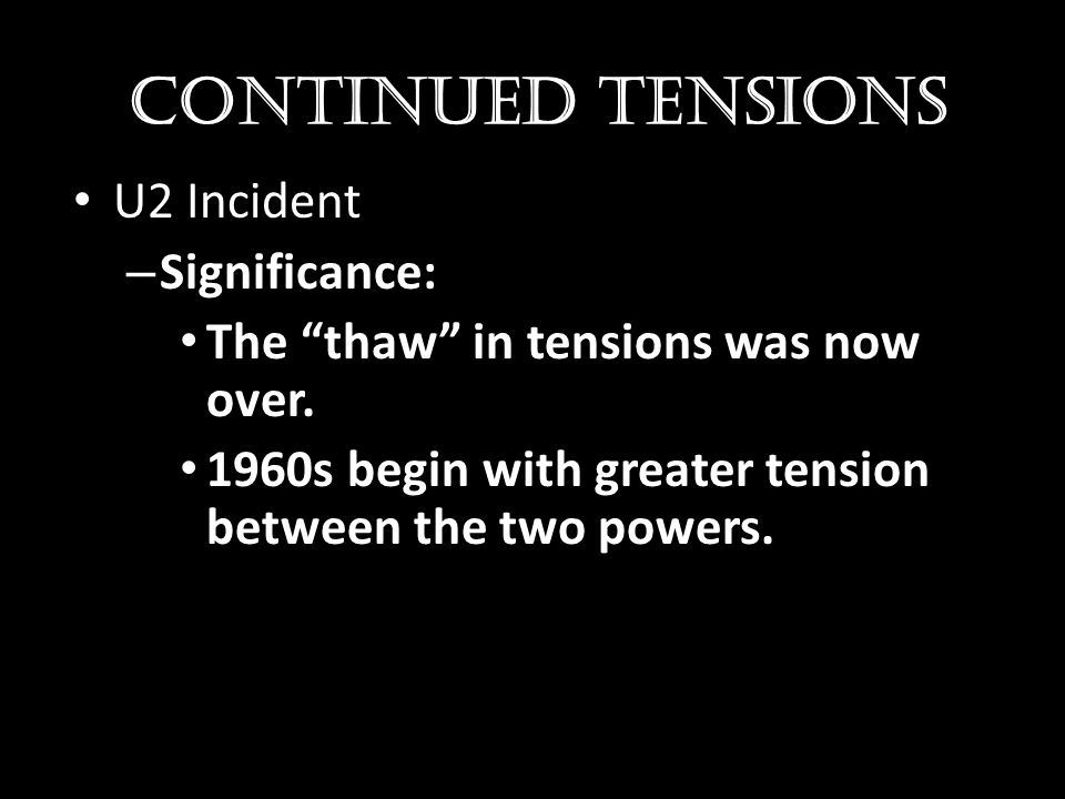 Continued Tensions U2 Incident Significance: