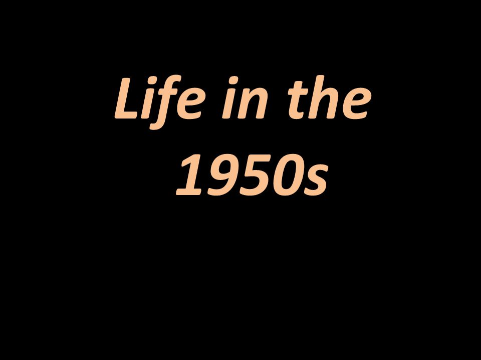 Life in the 1950s