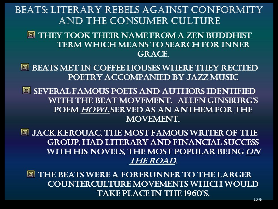 BEATS: LITERARY REBELS AGAINST CONFORMITY AND THE CONSUMER CULTURE