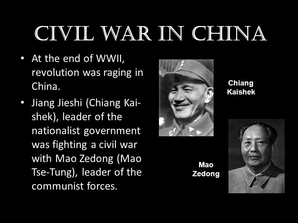 Civil war in china At the end of WWII, revolution was raging in China.