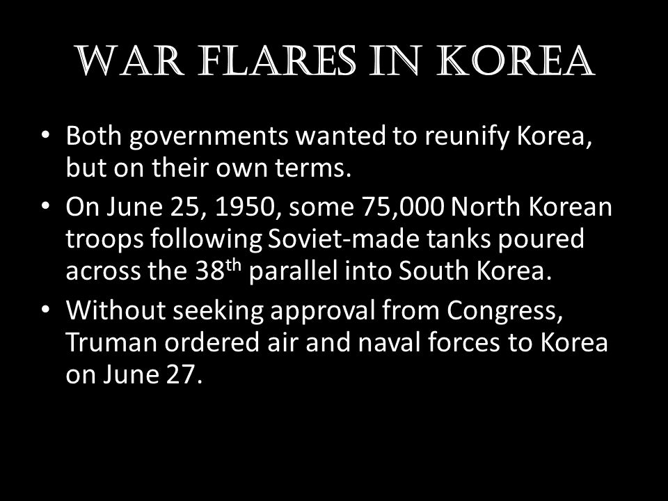War flares in Korea Both governments wanted to reunify Korea, but on their own terms.
