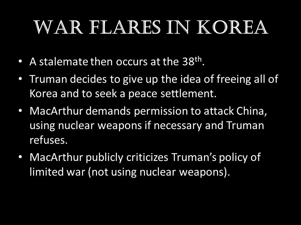 War flares in Korea A stalemate then occurs at the 38th.