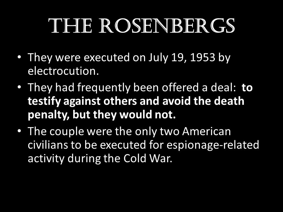 The Rosenbergs They were executed on July 19, 1953 by electrocution.
