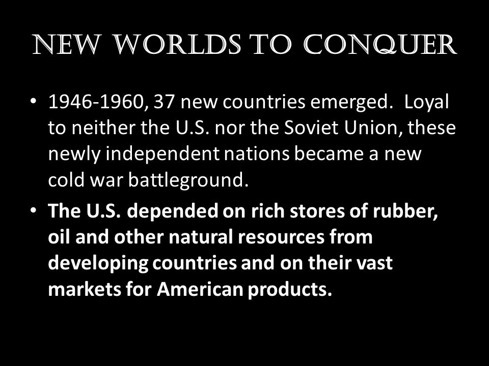 New worlds to conquer
