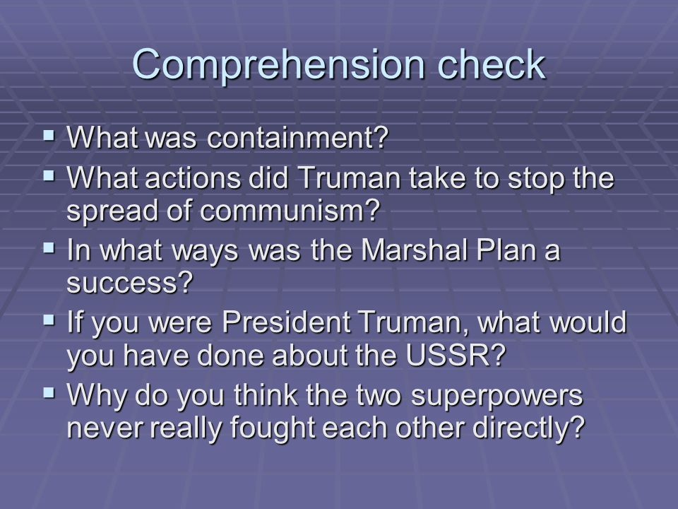 Comprehension check What was containment