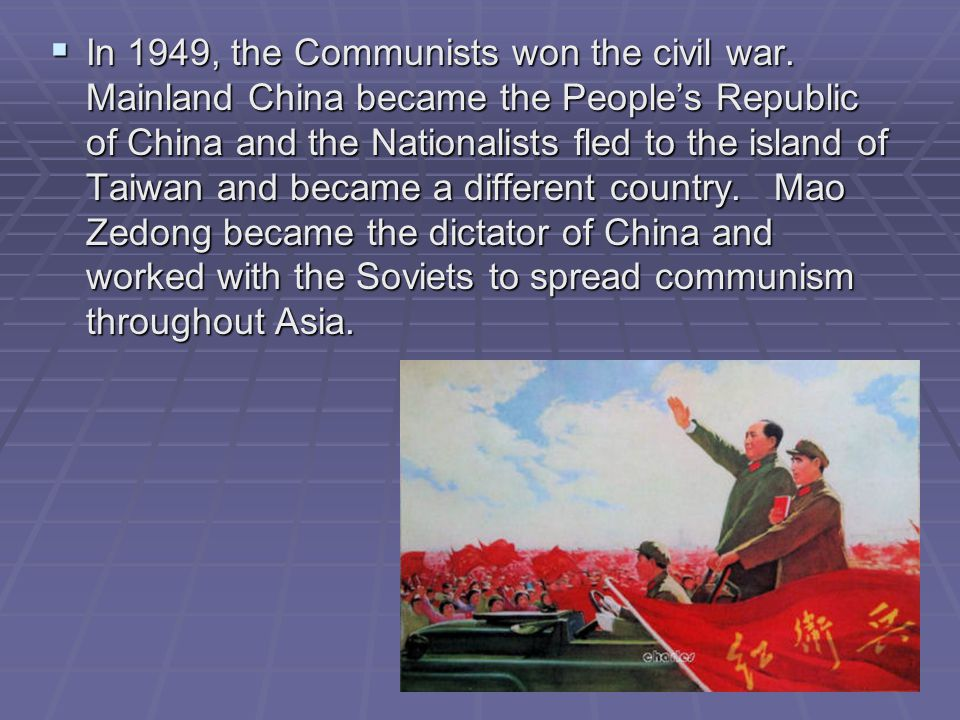 In 1949, the Communists won the civil war
