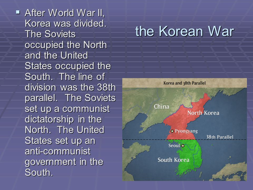 After World War II, Korea was divided