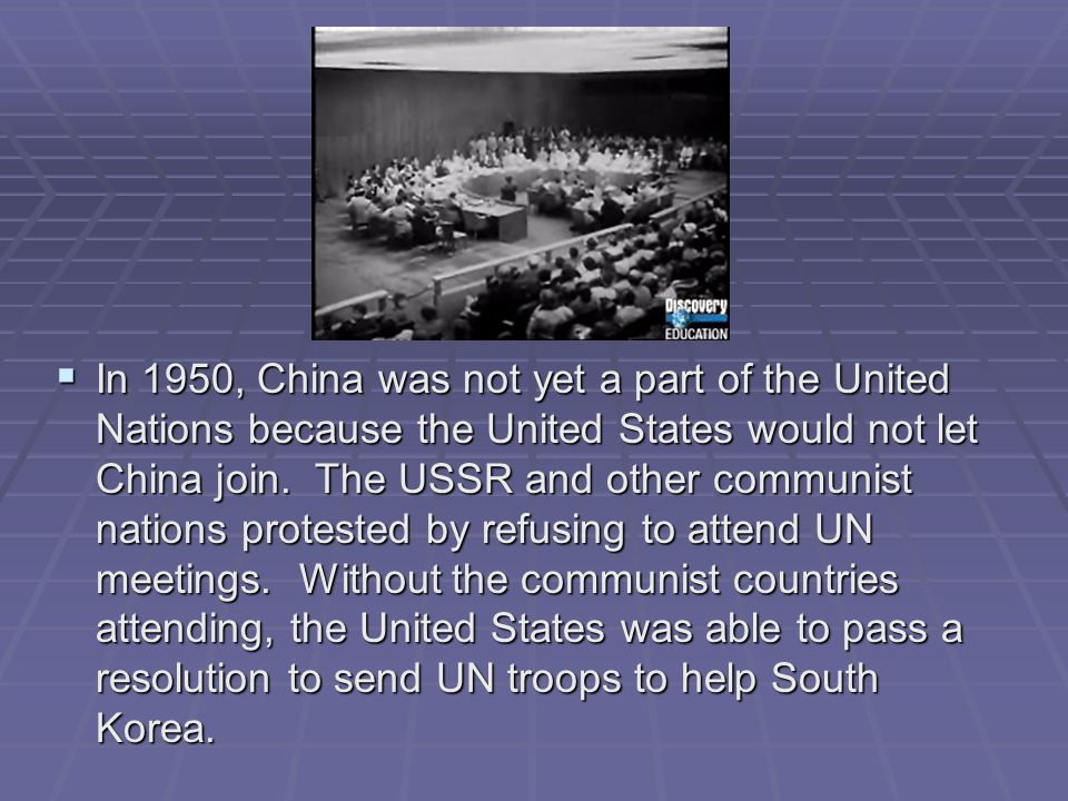 In 1950, China was not yet a part of the United Nations because the United States would not let China join.