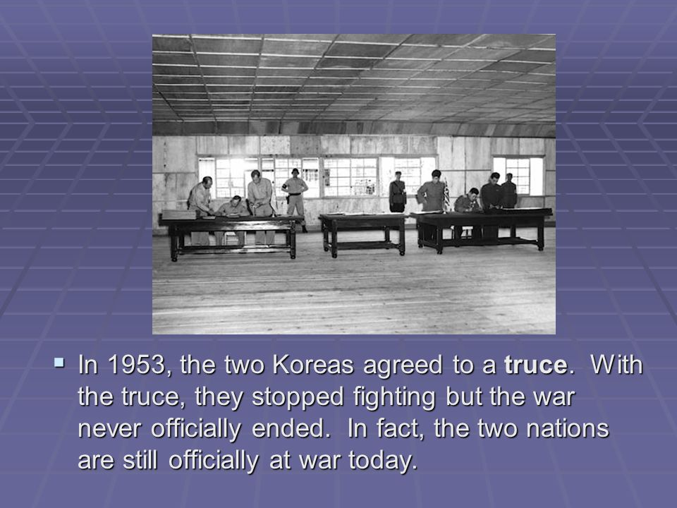 In 1953, the two Koreas agreed to a truce