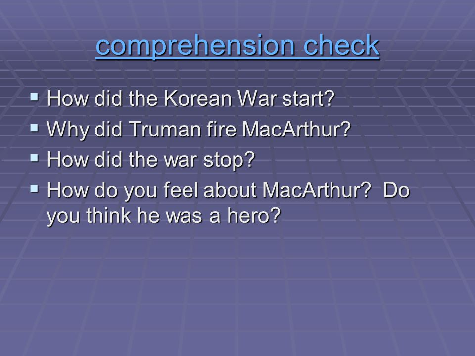 comprehension check How did the Korean War start