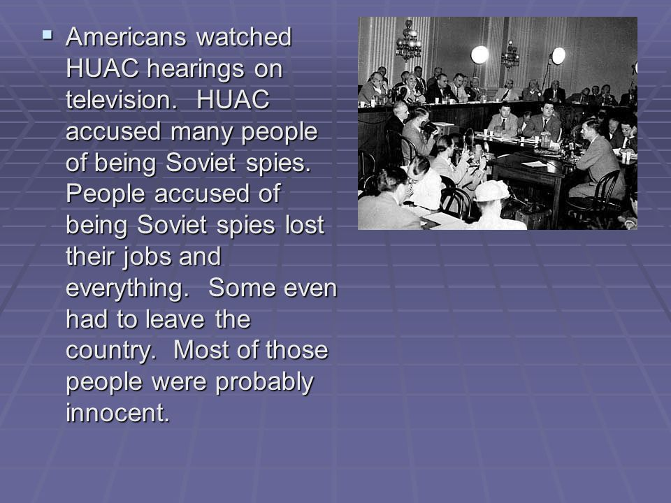 Americans watched HUAC hearings on television