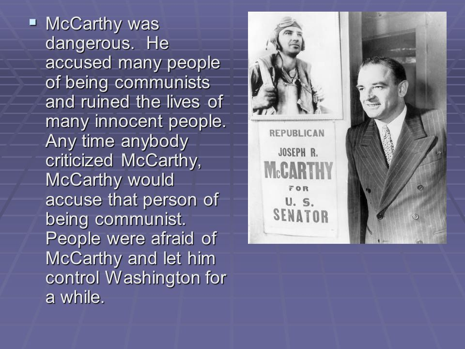 McCarthy was dangerous