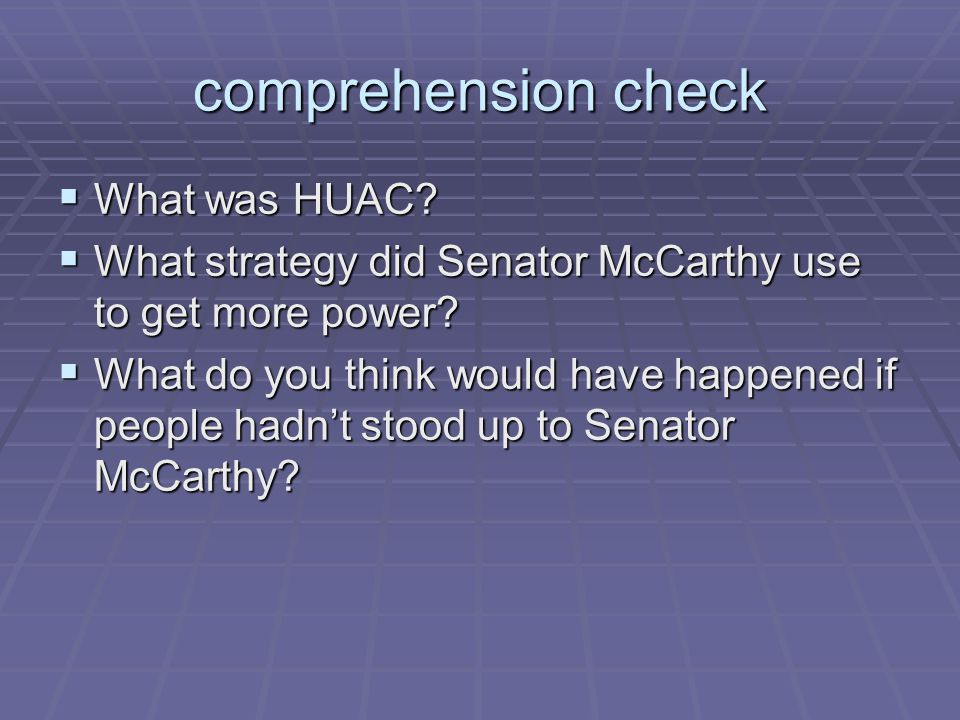 comprehension check What was HUAC