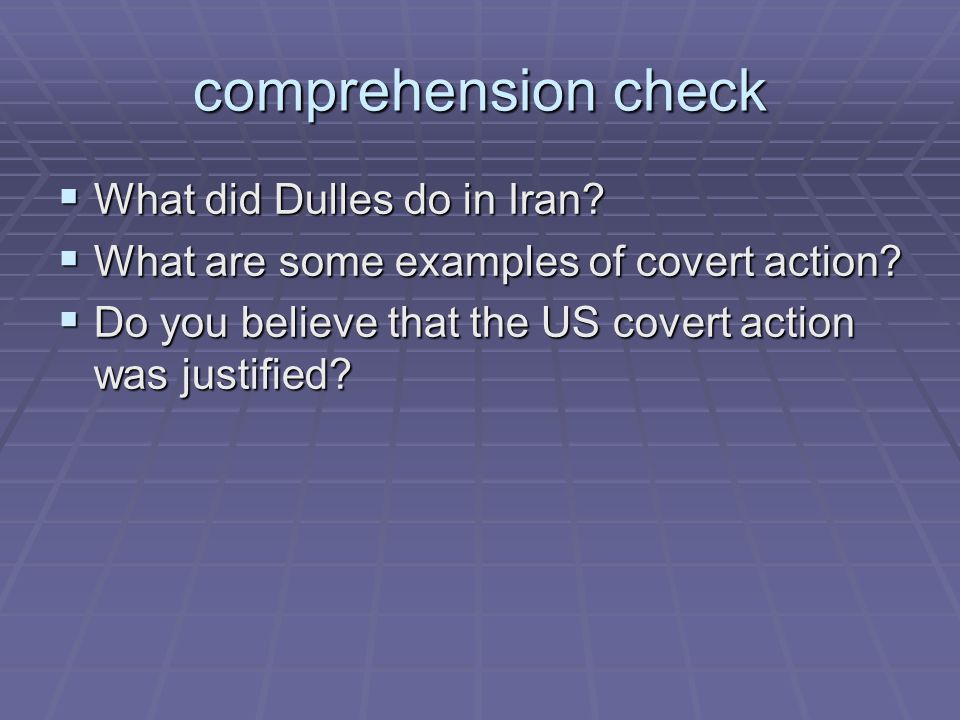 comprehension check What did Dulles do in Iran