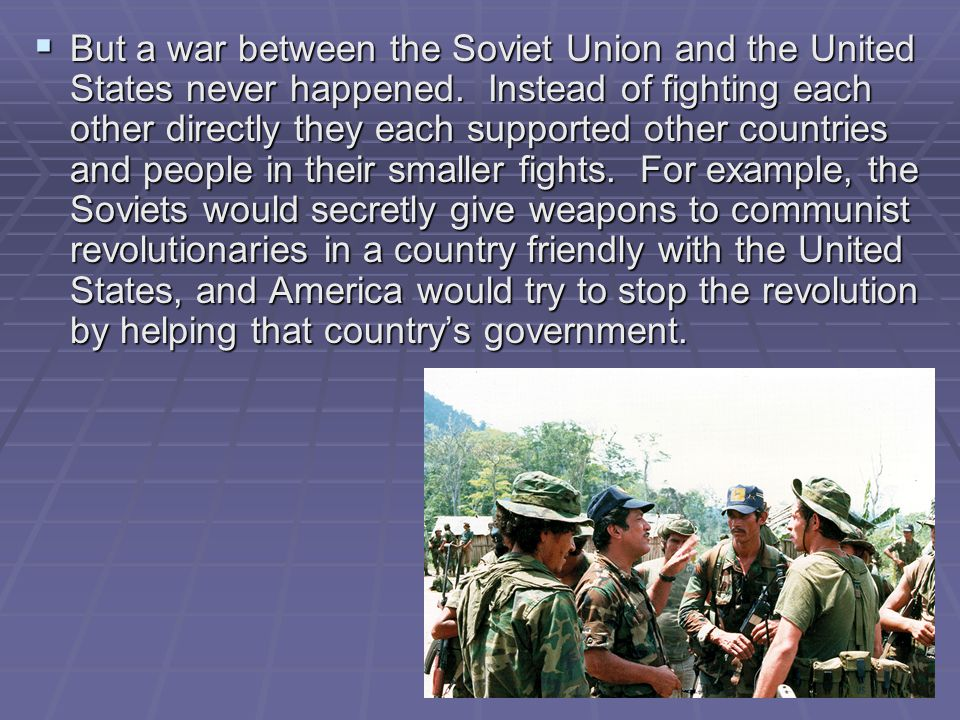 But a war between the Soviet Union and the United States never happened.
