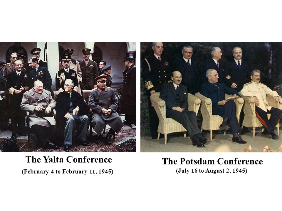 (February 4 to February 11, 1945) The Potsdam Conference